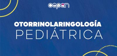 otorrinolaringología_PEDIÁTRICA_Cepan